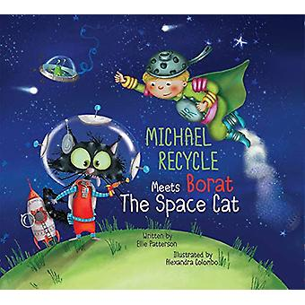 Michael Recycle Meets Borat the Space Cat by Ellie Patterson - 978168