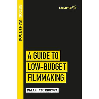 Rocliffe Notes - A Guide To Low Budget Film-making - Rocliffe Notes by