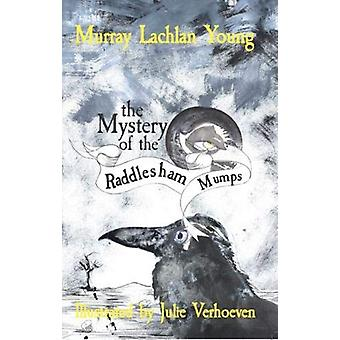 The Mystery of the Raddlesham Mumps by Murray Lachlan Young - 9781910