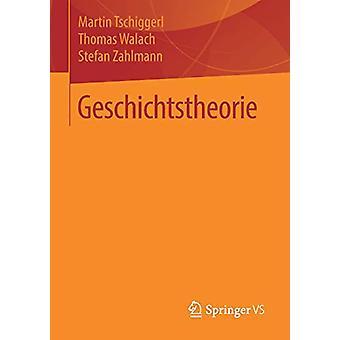 Geschichtstheorie by Geschichtstheorie - 9783658228811 Book