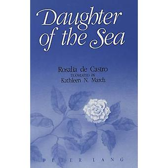 Daughter of the Sea - Translated by Kathleen N. March by Rosalia de Ca