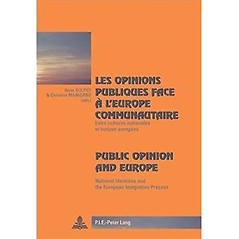 Les Opinions Publiques Face a L'europe Communautaire Public Opinion and Europe: Entre Cultures Nationales Et Horizon...