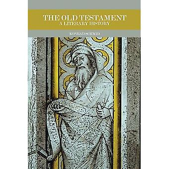 The Old Testament - A Literary History by Konrad Schmid - 978080069775