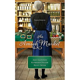 An Amish Market - Three Stories by Amy Clipston - 9780310355649 Book