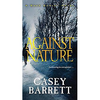 Against Nature by Casey Barrett - 9781496709721 Book
