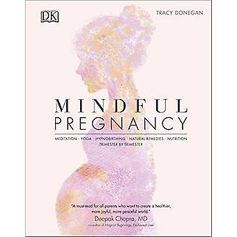 Mindful Pregnancy - Meditation - Yoga - Hypnobirthing - Natural Remedi