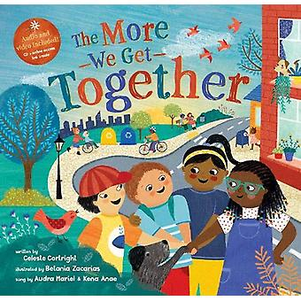 The More We Get Together by Celeste Cortright - 9781782859338 Book