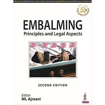 Embalming - Principles and Legal Aspects by ML Ajmani - 9789389129748