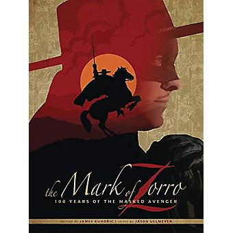 The Mark of Zorro 100 Years of the Masked Avenger HC Art Book by Jame