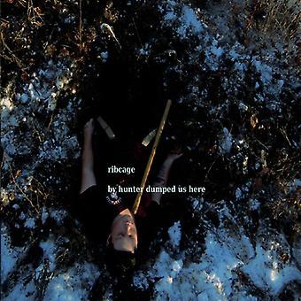 Hunter Dumped Us Here - Ribcage [CD] USA import