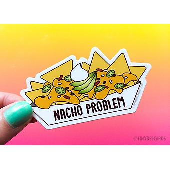 Nacho Problem Vinyl Sticker