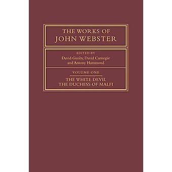 John Websterin teokset - Osa 1 - Valkoinen paholainen; Herttuattarella