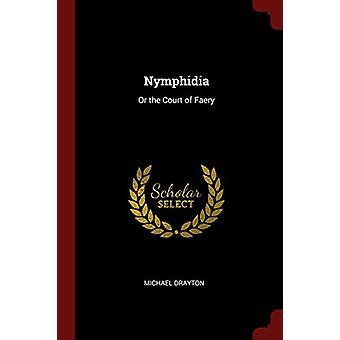 Nymphidia - Or the Court of Faery by Michael Drayton - 9781375595216 B