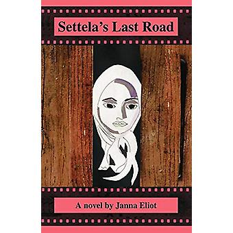 Settela's Last Road by Janna Eliot - 9781425157029 Book