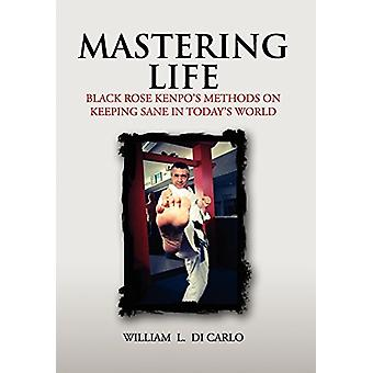 Mastering Life by William L Di Carlo - 9781456875022 Book