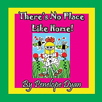 There's No Place Like Home! by Penelope Dyan - 9781614773214 Book