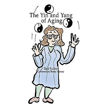 The Yin and Yang of Aging by Ted Fuller - 9781631320347 Book