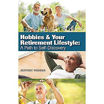 Hobbies & Your Retirement Lifestyle - A Path to Self-Discovery by