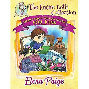 Meditation Adventures For Kids - The Entire Lolli Collection by Elena