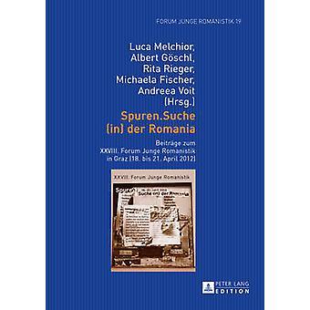 SpurenSuche in der Romania Beitrge zum XXVIII Forum Junge Romanistik in Graz 18 bis 21 April 2012 19 Beitreage Zum XXVIII Forum Junge Romanistik in Graz 18 Bis 21 April 2012