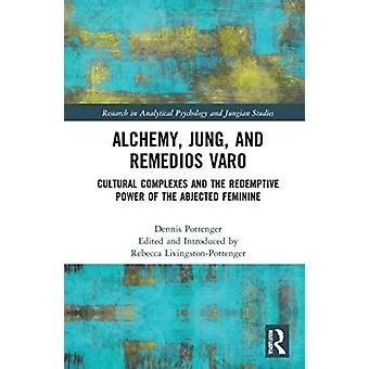 Alchemie Jung und Remedios Varo von Dennis Pottenger