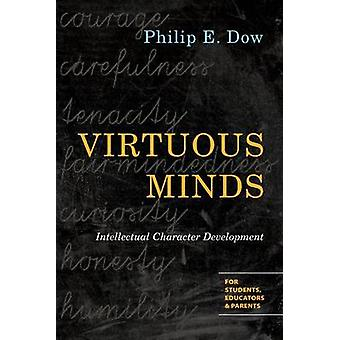 Virtuous Minds by Philip E. Dow