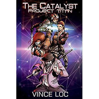 The Catalyst door Vince Loc