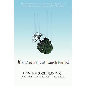 Om ett träd faller vid lunchtid av Gennifer Choldenko & Choldenko