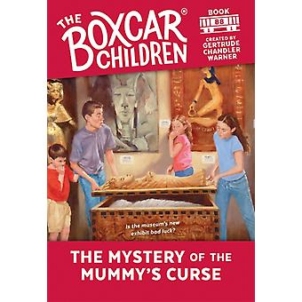 The Mystery of the Mummys Curse by Created by Gertrude Chandler Warner