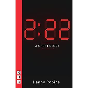 222  A Ghost Story NHB Modern Plays by Danny Robins