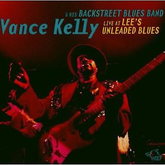 Vance Kelly - Live på Lees blyfri Blues [CD] USA import