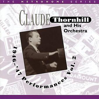 Claude Thornhill & His Orchestra - Thornhill, Claude & His Orchestra: Vol. 2-1946-47 Performances [CD] USA import