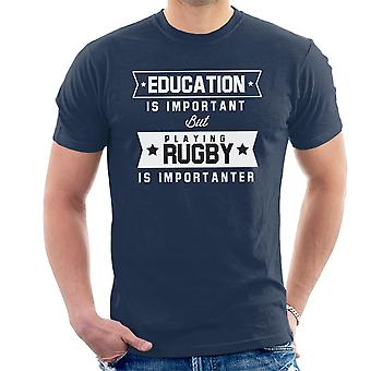 Education Important Playing Rugby Importanter Men's T-Shirt
