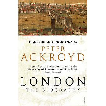 London - The Biography by Peter Ackroyd - 9780099422587 Book
