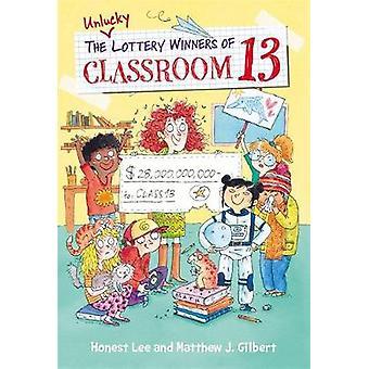 Die unglückliche Lottogewinner des Klassenzimmers 13 von ehrlich Lee - Matthew J