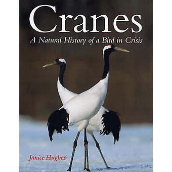 Grues - une histoire naturelle de l'oiseau en crise par Janice Hughes - 9781