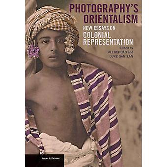 Fotografie van oriëntalisme - New Essays on koloniale vertegenwoordiging door A