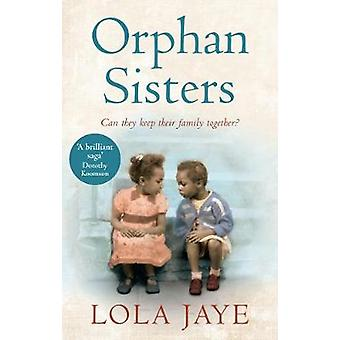 Orphan Sisters by Lola Jaye - 9781785036330 Book