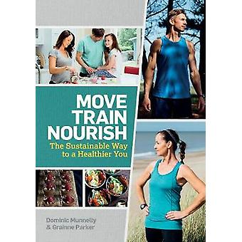 Move - Train - Nourish - The Sustainable Way to a Healthier You by Dom