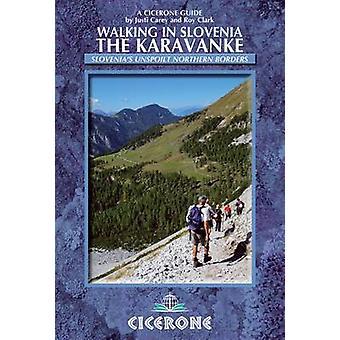 Walking in Slovenia - The Karavanke by Justi Carey - Roy Clark - 97818