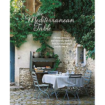 La Table méditerranéenne - Vibrant - Delicious et naturellement saine Fo