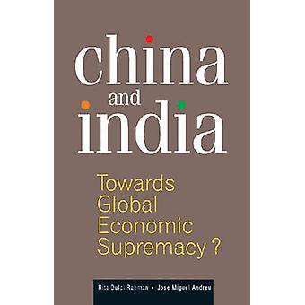 La Chine et l'Inde - vers la suprématie économique mondial? par Rita Dulci - J
