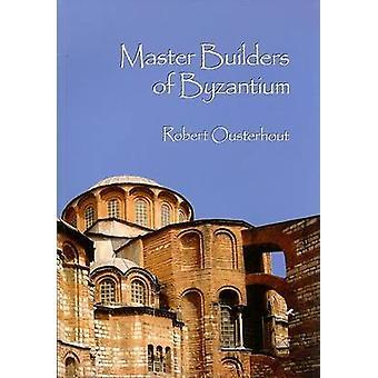 Mästerbyggarna Bysans av Robert Ousterhout - 9781934536032 bok