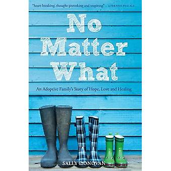 No Matter What by Sally Donovan - 9781849054317 Book