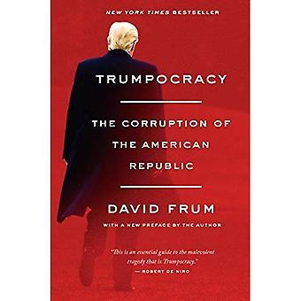 Trumpocracy: La Corruption de la République américaine
