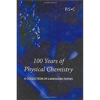 100 år af fysisk kemi: en samling af Landmark papirer