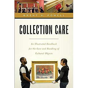 Cuidado de la colección: Un manual ilustrado para el cuidado y manejo de bienes culturales