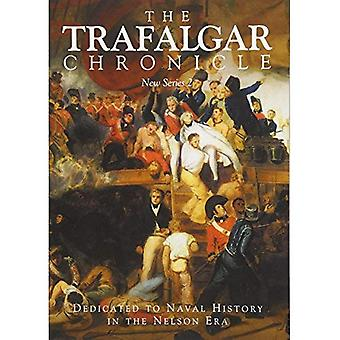 The Trafalgar Chronicle: New Series 2: Dedicated to� Naval History in the Nelson Era