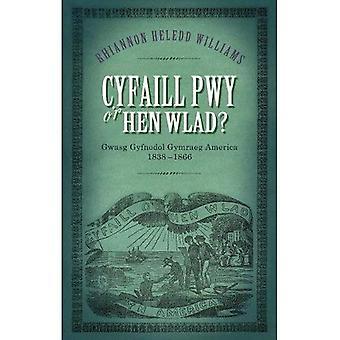 Cyfaill Pwy o'r Hen Wlad?: Gwasg Gyfnodol Gymraeg América 1838-66