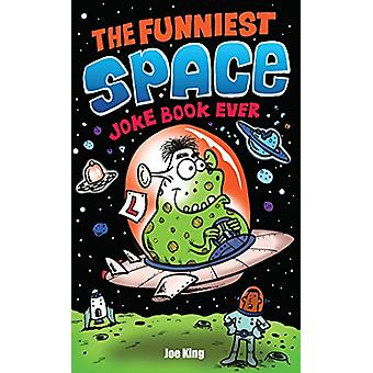 The Funniest Space Joke Book Ever by Joe King - 9781783445035 Book